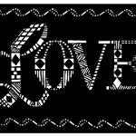 Cut from a single sheet of black paper the word Love has been created using tiny diamonds, square, and rectangles. There is a finely detailed border of cut-out geometrically shapes that form a wave design.